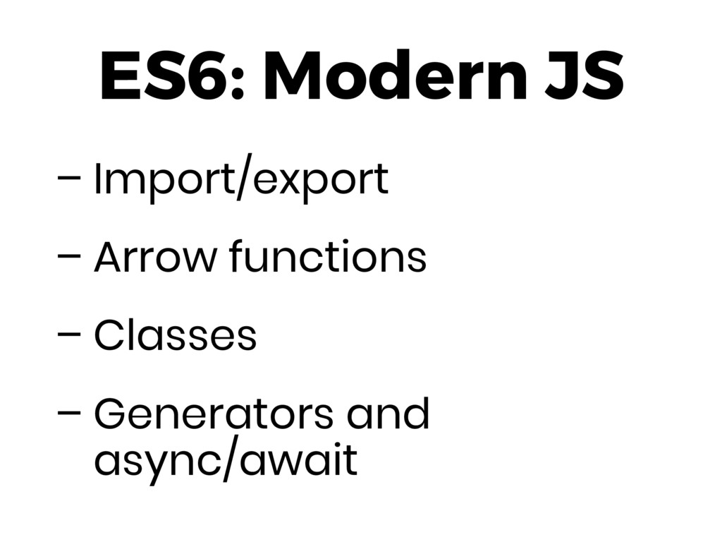 ES6: Modern JS – Import/export – Arrow function...