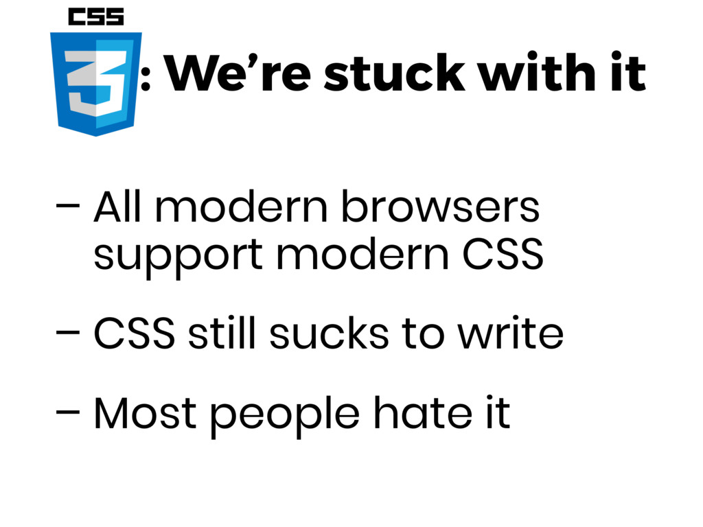 : We're stuck with it – All modern browsers sup...