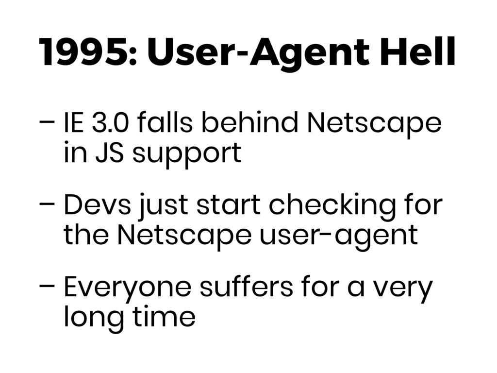1995: User-Agent Hell – IE 3.0 falls behind Net...