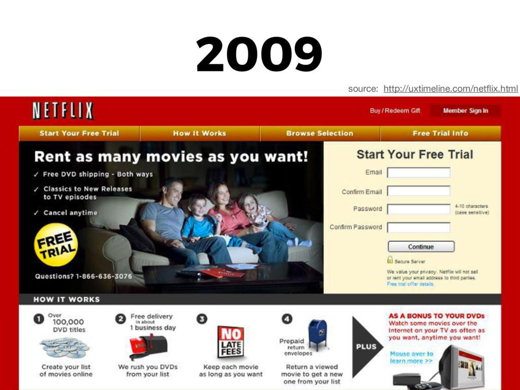 2009 source: http://uxtimeline.com/netflix.html