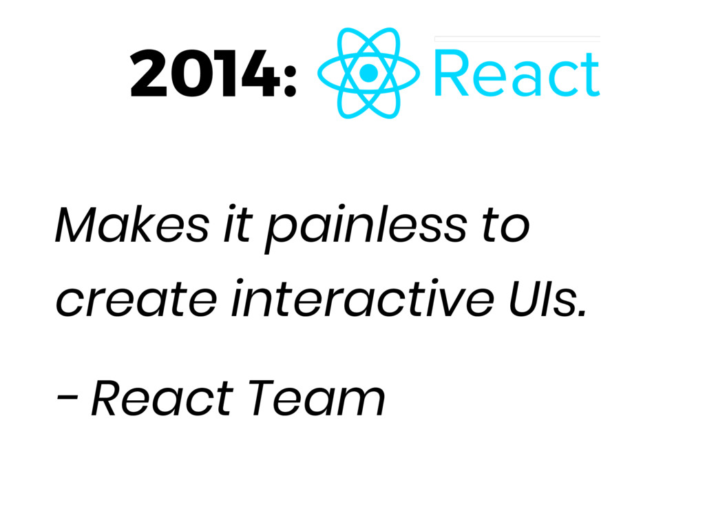 2014: Makes it painless to create interactive U...
