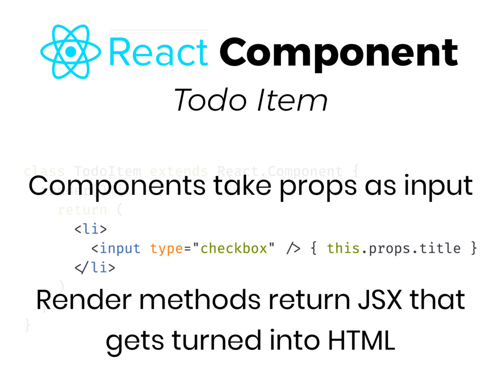 Todo Item Render methods return JSX that gets t...