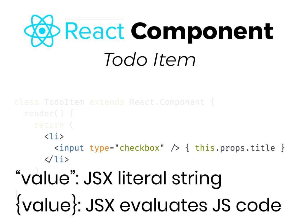 "Todo Item ""value"": JSX literal string {value}:..."