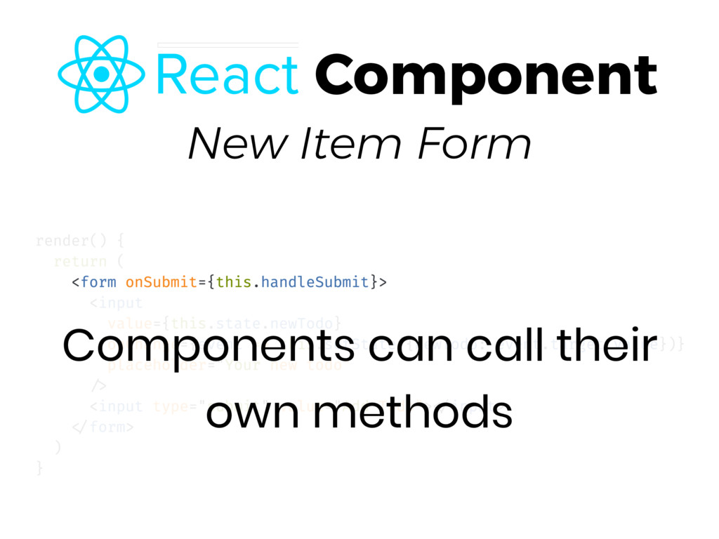 New Item Form Components can call their own met...