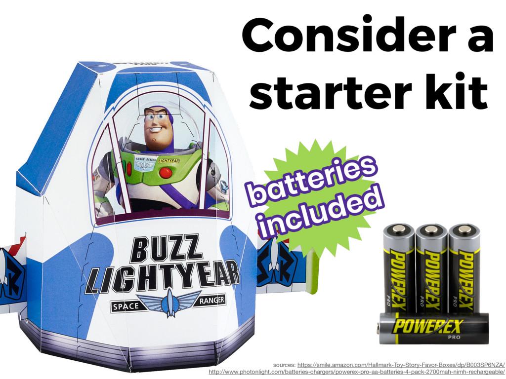 Consider a starter kit sources: https://smile....