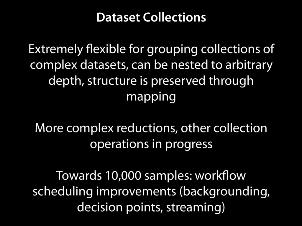 Dataset Collections Extremely flexible for grou...