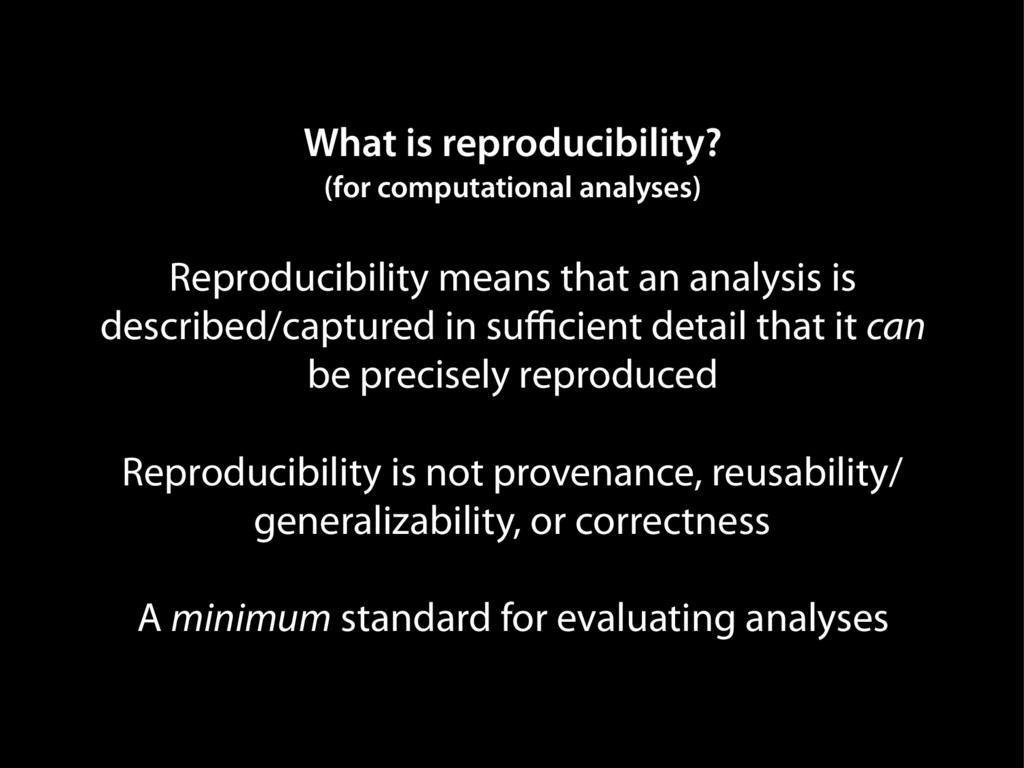 What is reproducibility? (for computational ana...