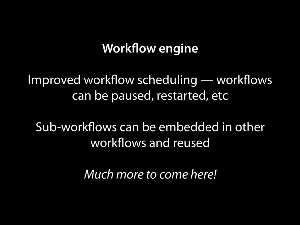 Workflow engine Improved workflow scheduling — ...