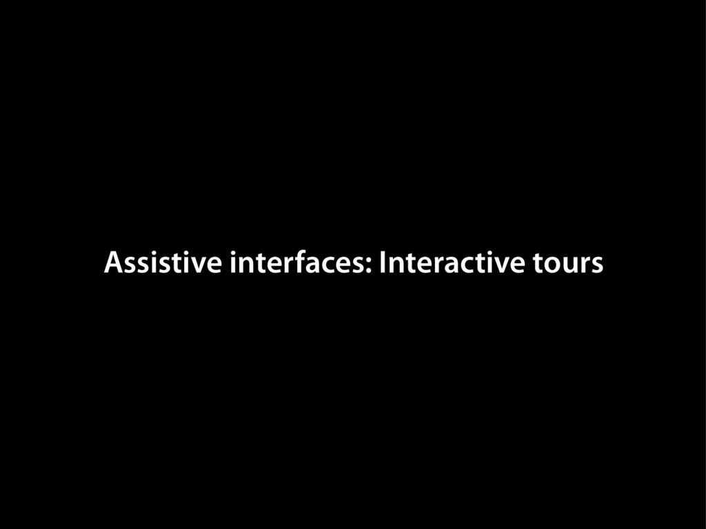 Assistive interfaces: Interactive tours