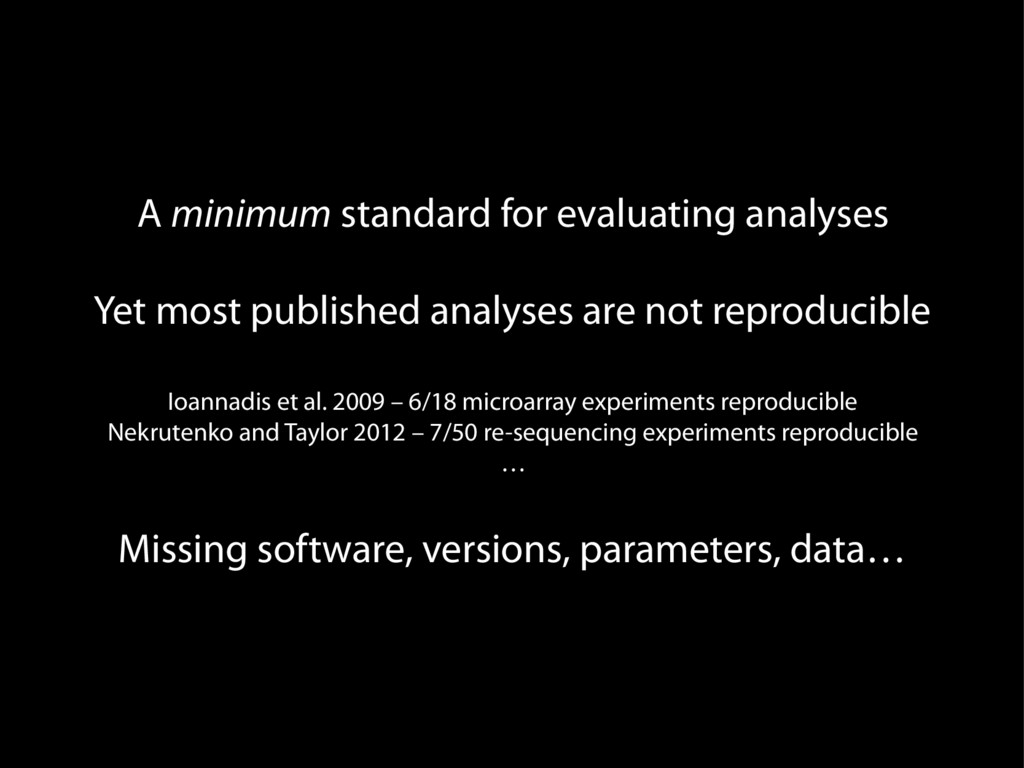 A minimum standard for evaluating analyses Yet ...