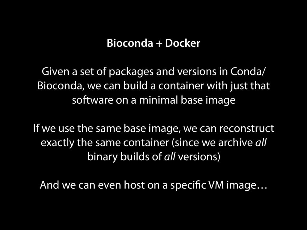 Bioconda + Docker Given a set of packages and v...