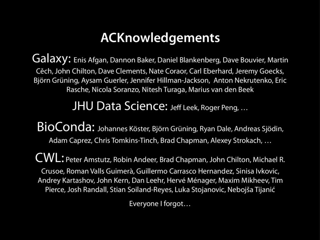 ACKnowledgements Galaxy: Enis Afgan, Dannon Bak...
