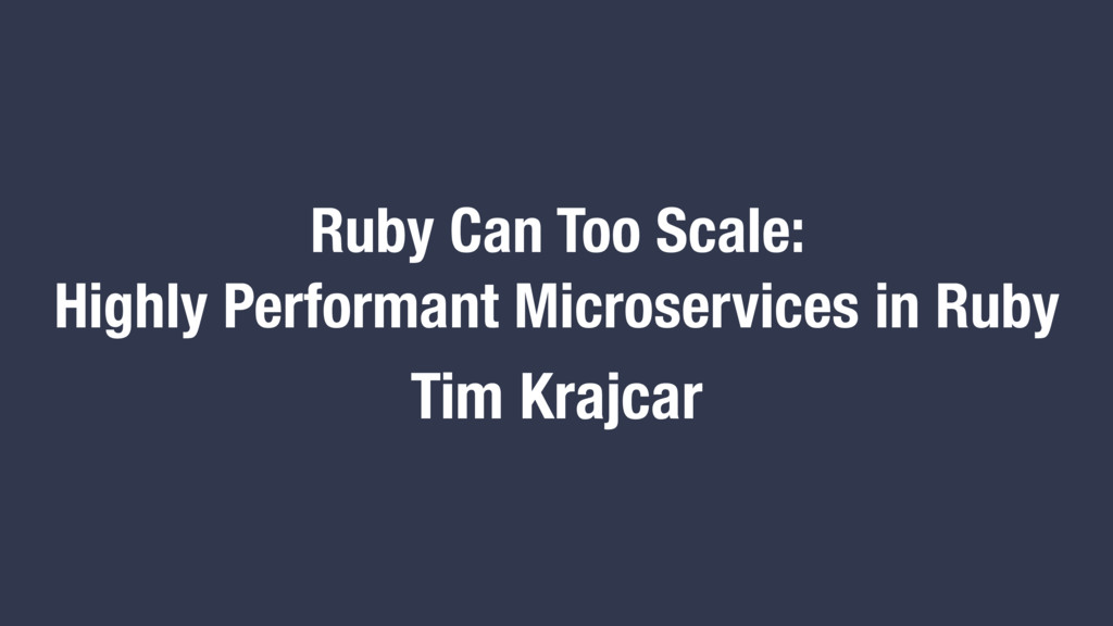 Ruby Can Too Scale: Highly Performant Microserv...