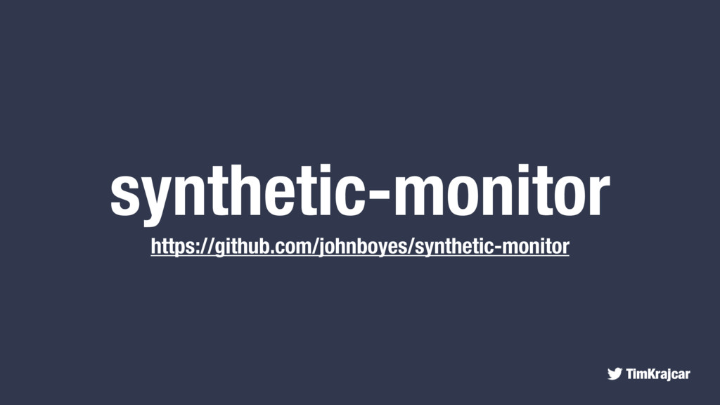 TimKrajcar synthetic-monitor https://github.com...