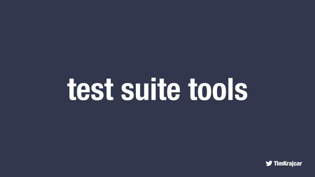 TimKrajcar test suite tools