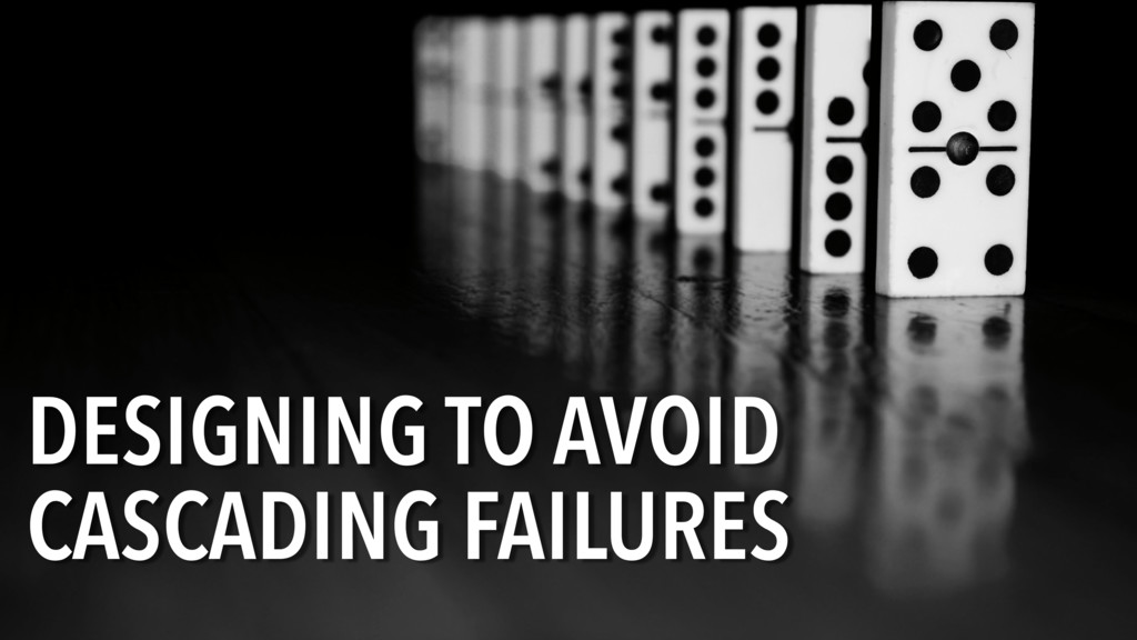 DESIGNING TO AVOID CASCADING FAILURES