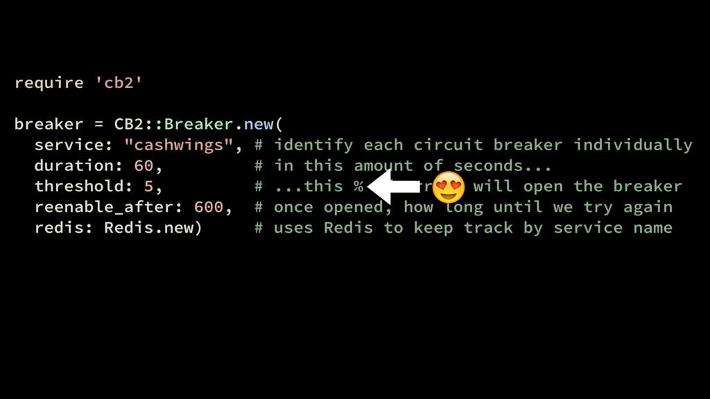 require 'cb2' breaker = CB2::Breaker.new( servi...