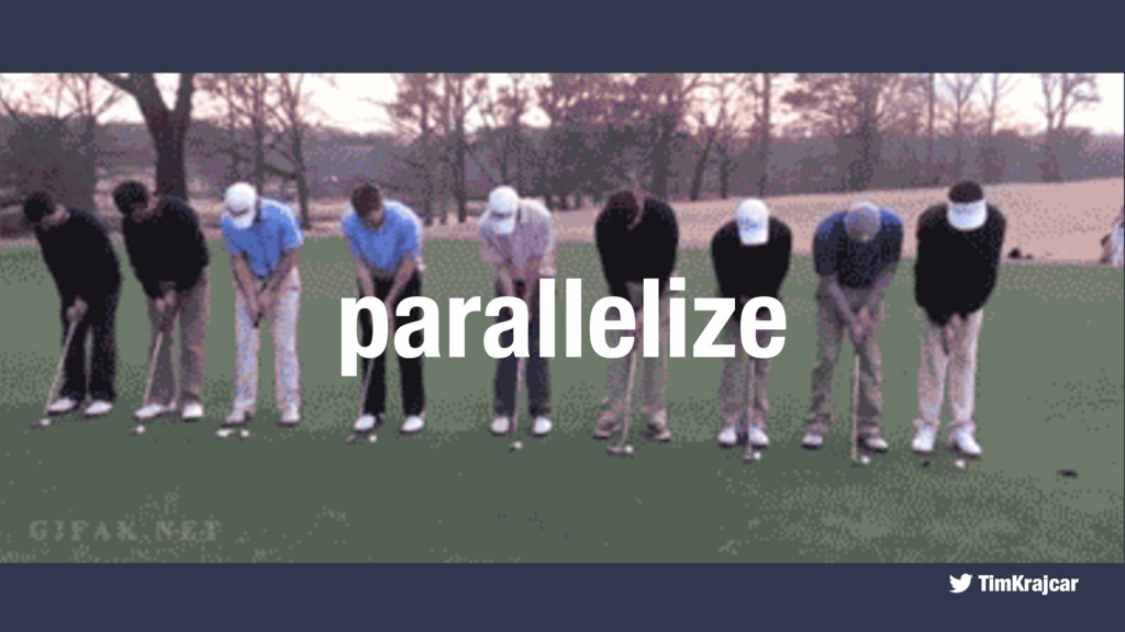TimKrajcar parallelize