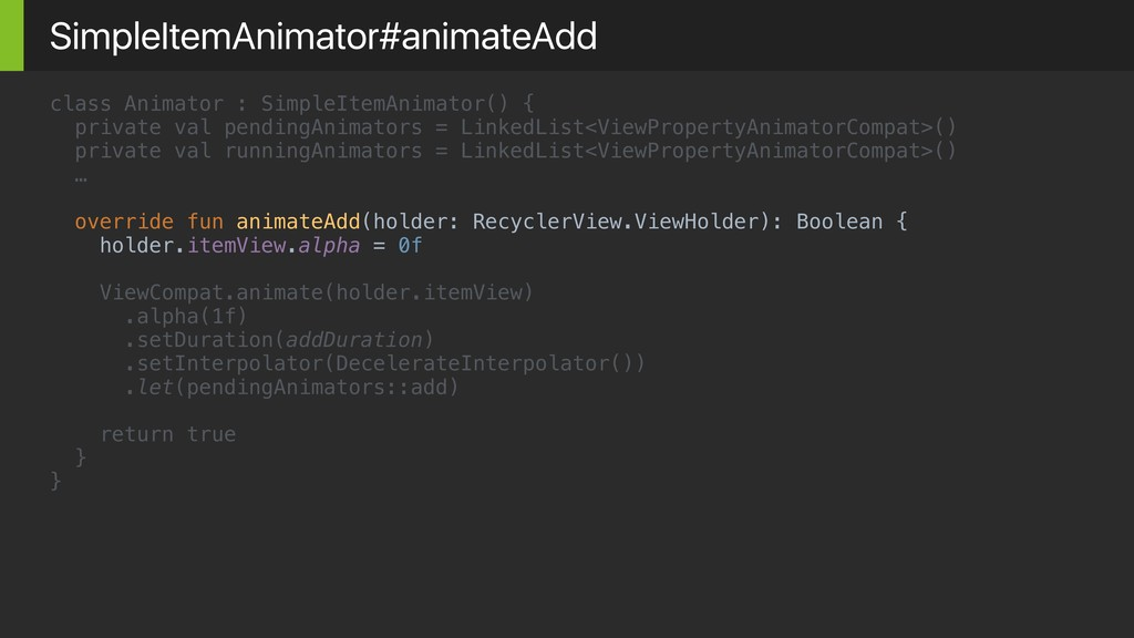 class Animator : SimpleItemAnimator() { private...