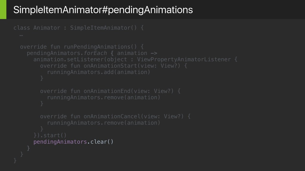 class Animator : SimpleItemAnimator() { … overr...