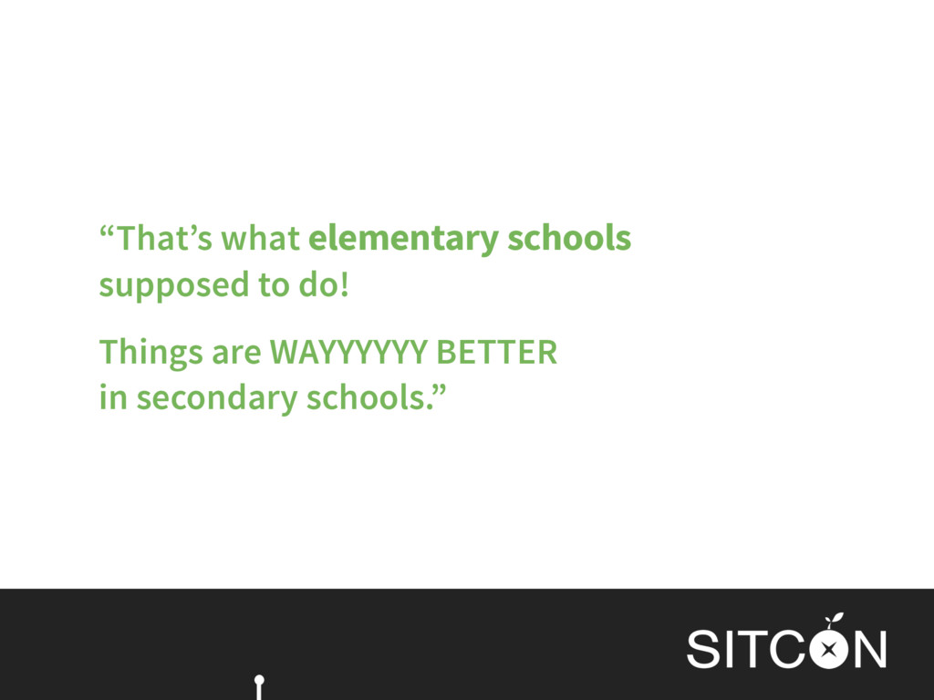 """That's what elementary schools 