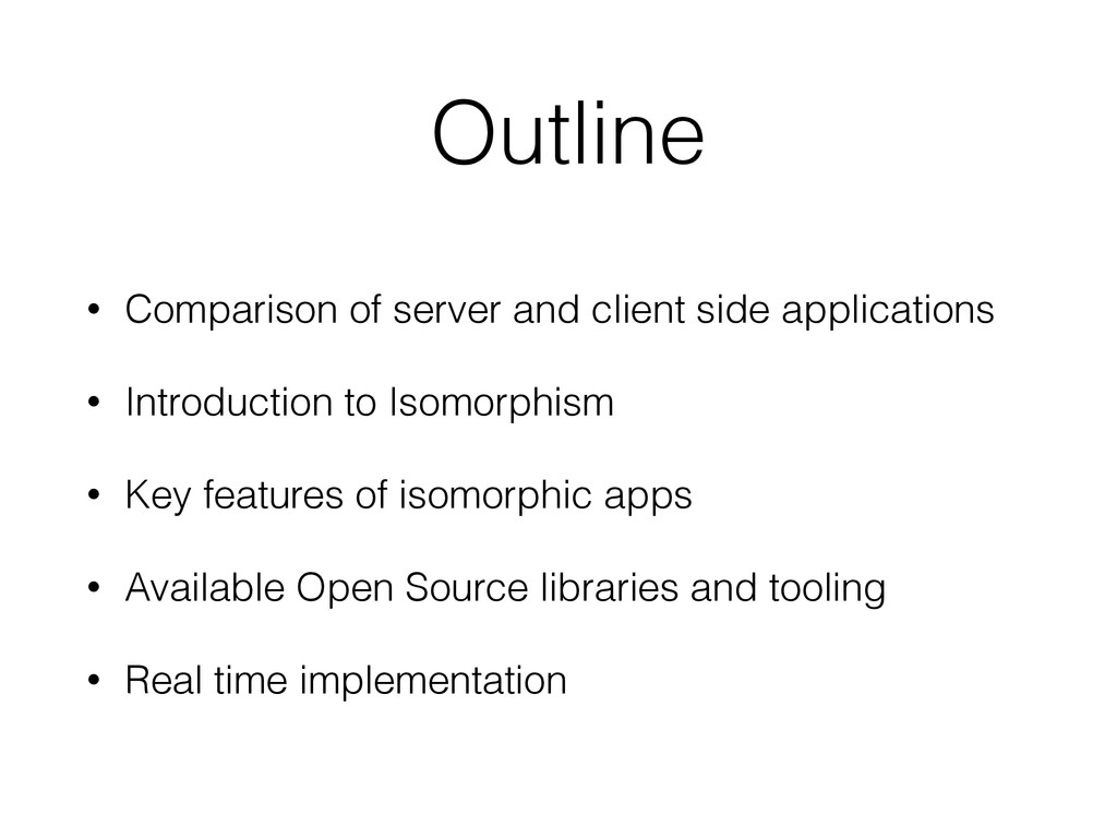 Outline • Comparison of server and client side ...