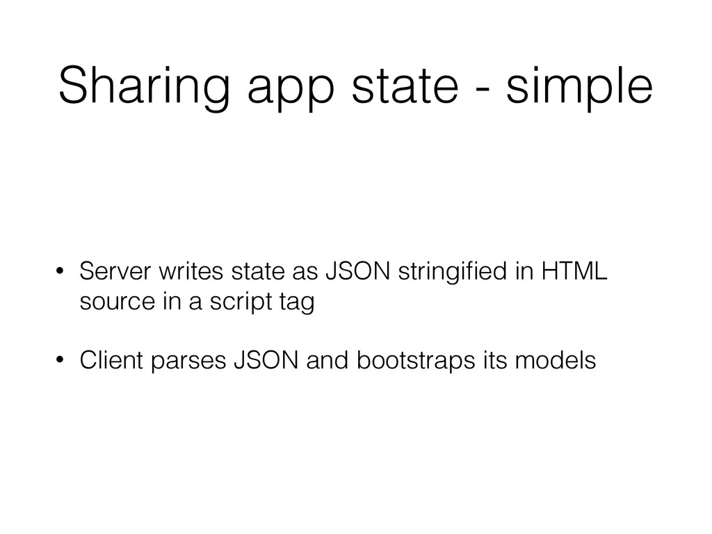 • Server writes state as JSON stringified in HTM...