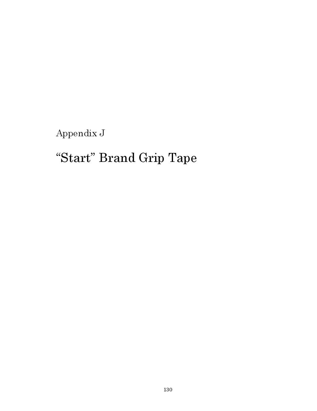 "130 Appendix J ""Start"" Brand Grip Tape"