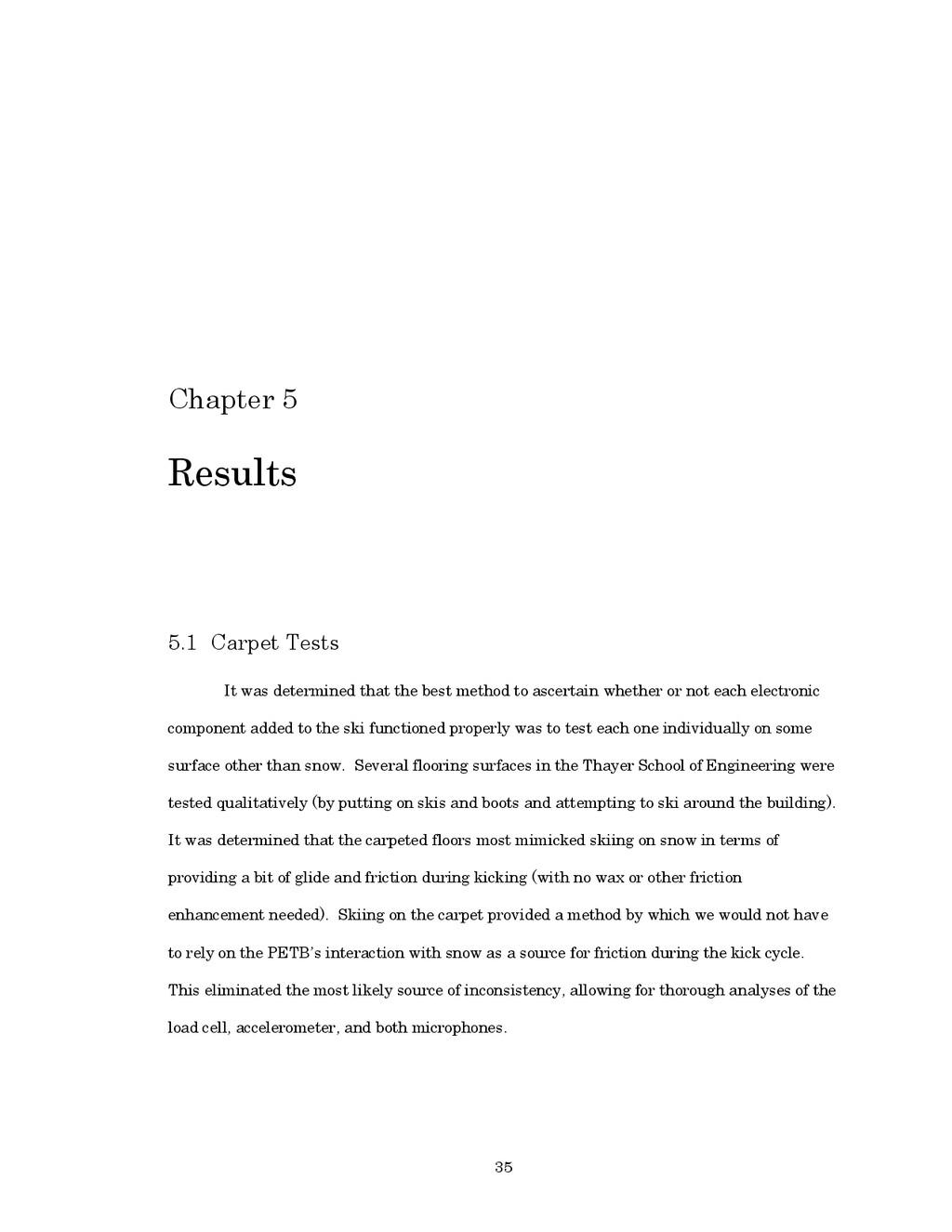 35 Chapter 5 Results 5.1 Carpet Tests It was de...