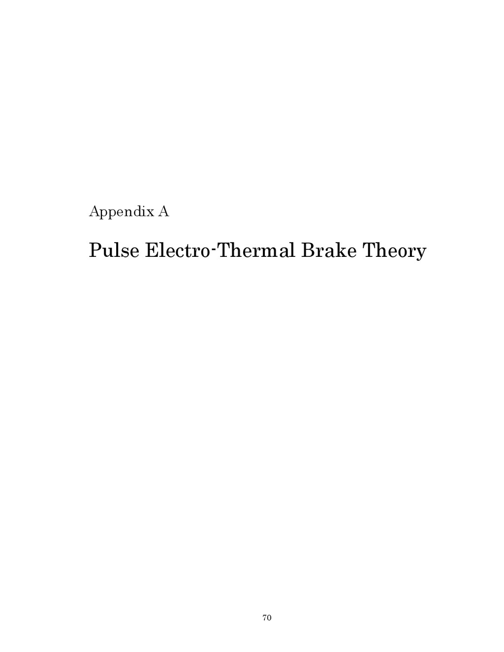 70 Appendix A Pulse Electro-Thermal Brake Theory