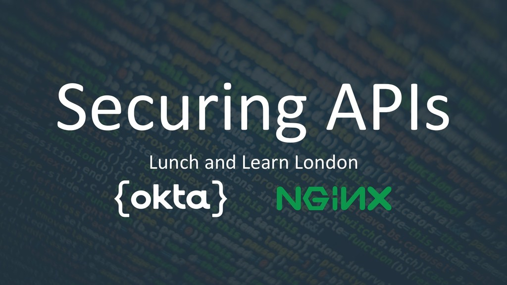Securing APIs Lunch and Learn London