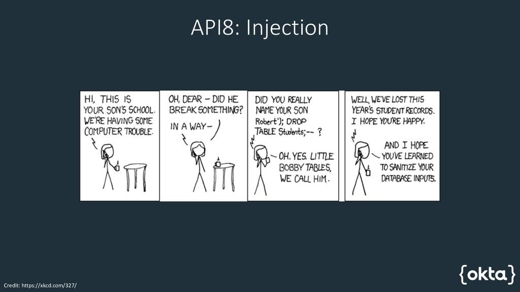 API8: Injection Credit: https://xkcd.com/327/