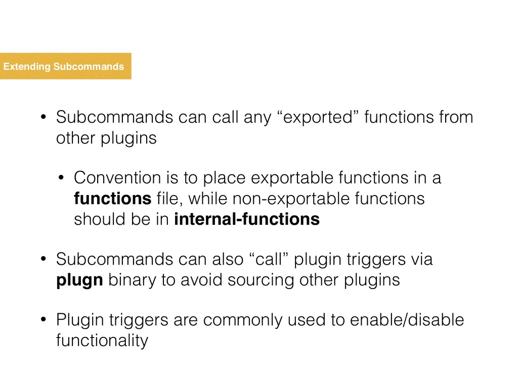 Extending Subcommands • Subcommands can call an...