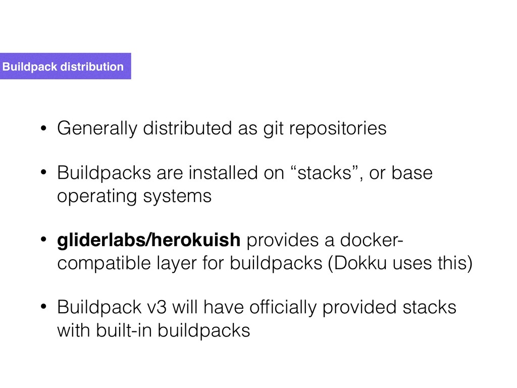 Buildpack distribution • Generally distributed ...