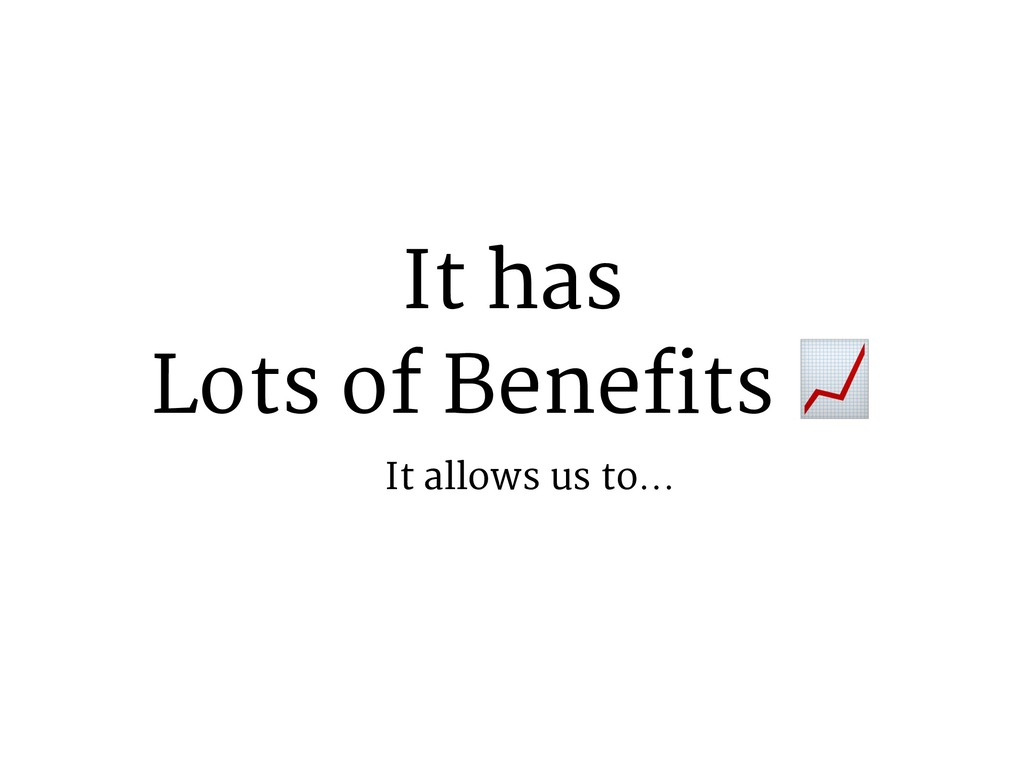 It has Lots of Benefits $ It allows us to…