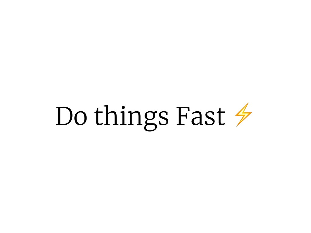 Do things Fast ⚡