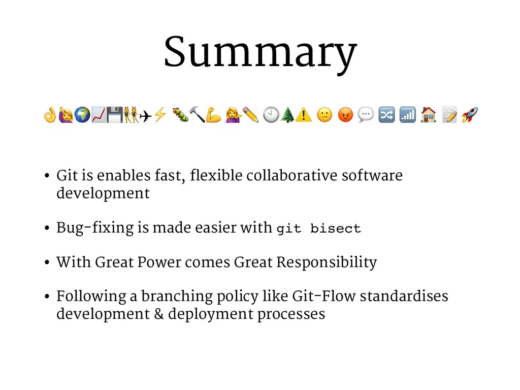 Summary • Git is enables fast, flexible collabo...