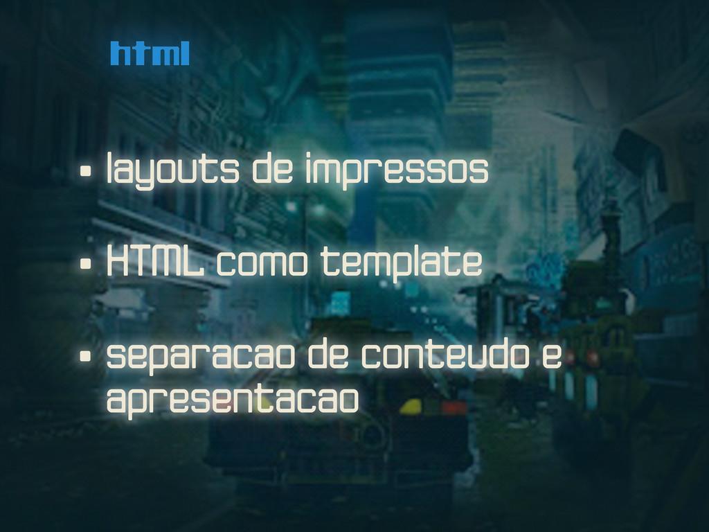 html • separacao de conteudo e apresentacao • H...