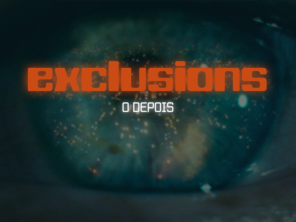 exclusions O DEPOIS
