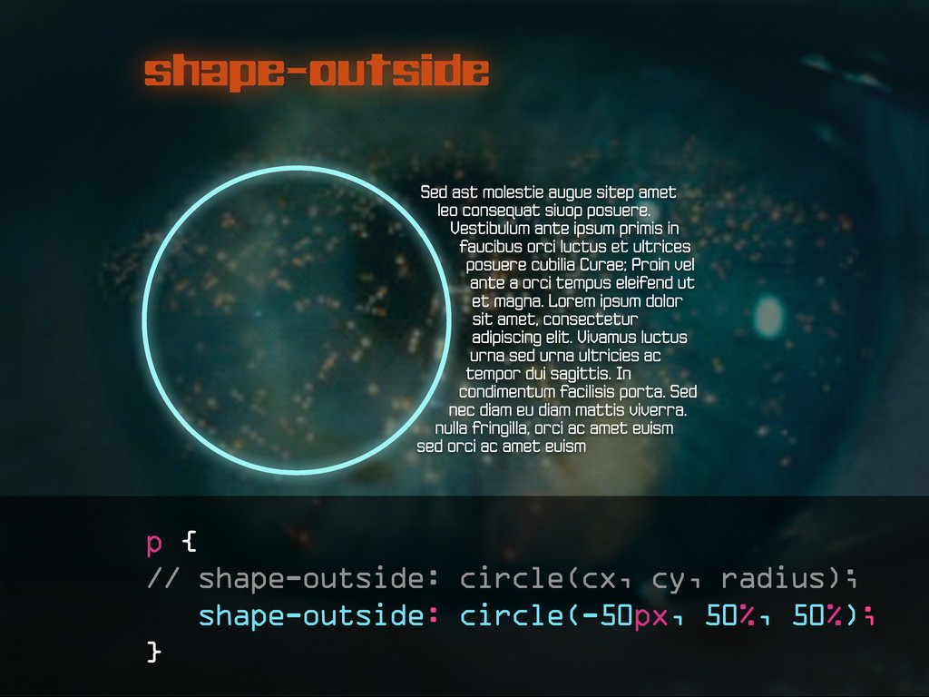 shape-outside p { // shape-outside: circle(cx, ...
