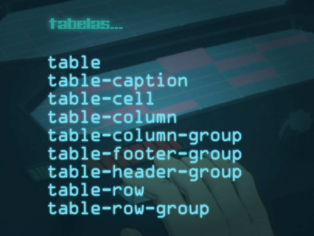 table table-caption table-cell table-column tab...