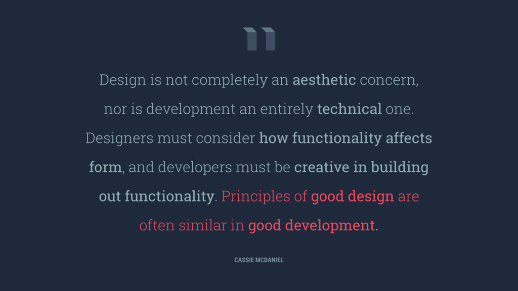 Design is not completely an aesthetic concern, ...