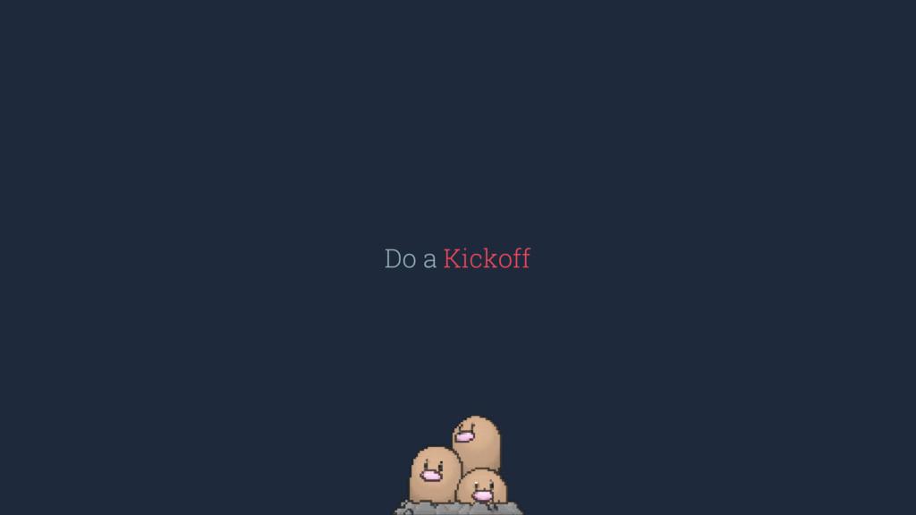 Do a Kickoff