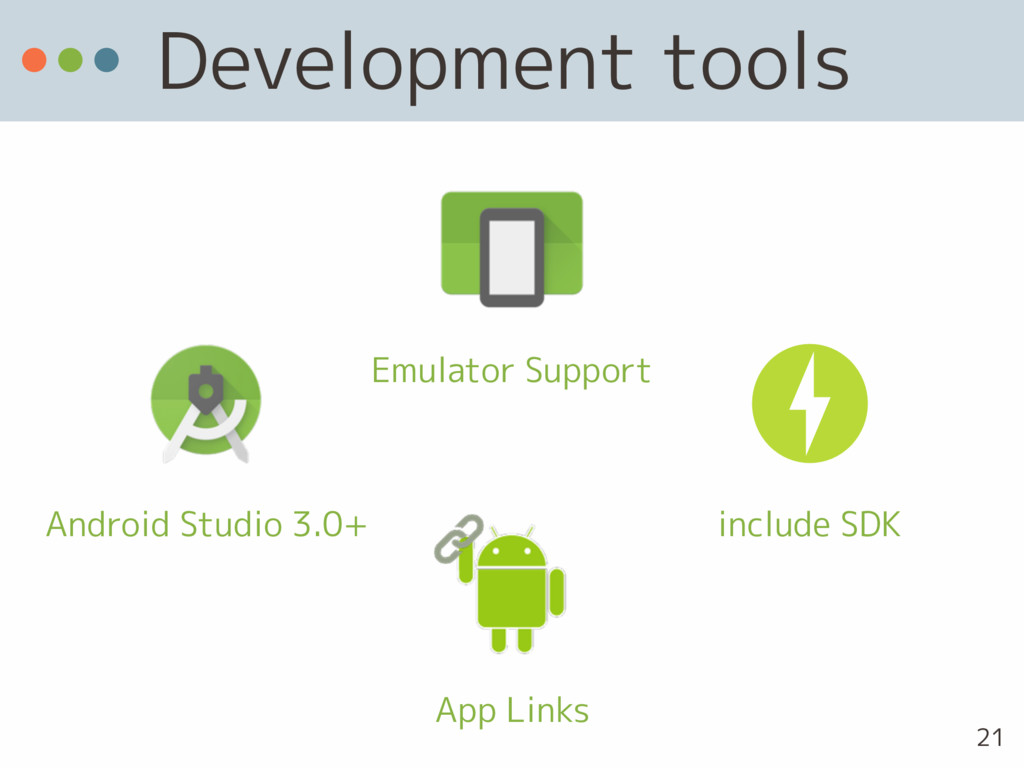 Development tools Android Studio 3.0+ Emulator ...
