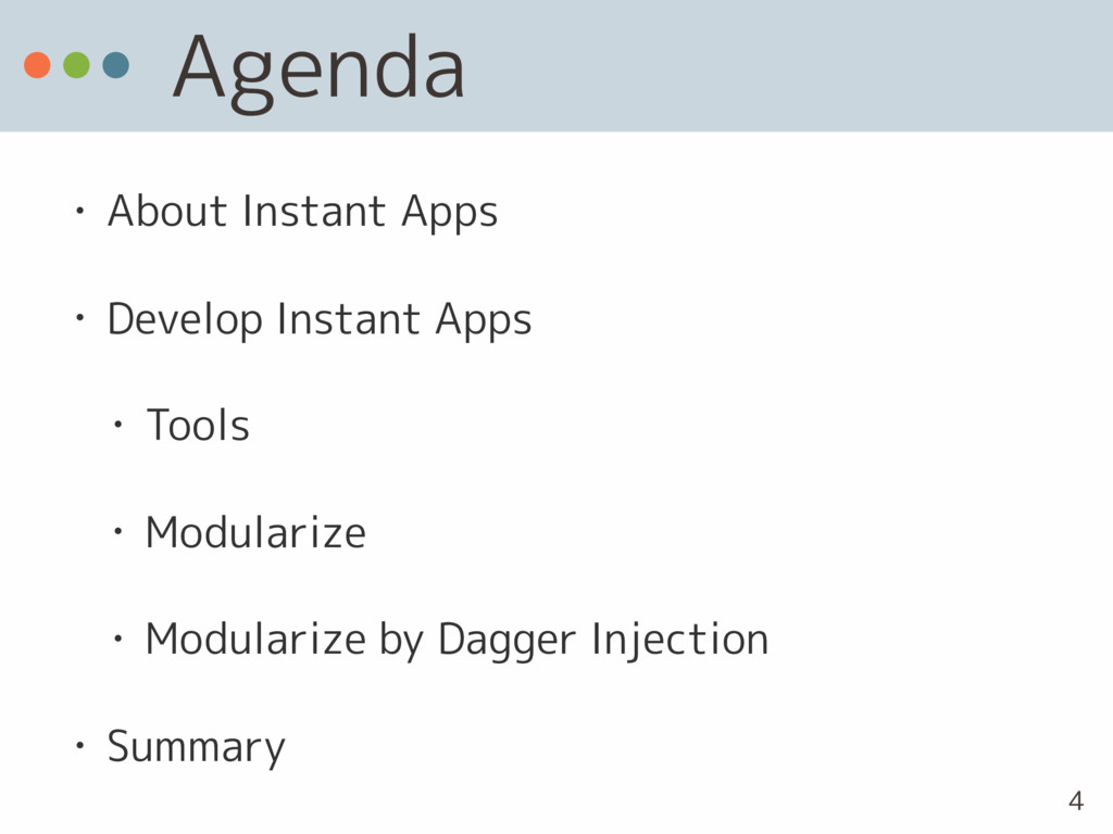 Agenda • About Instant Apps • Develop Instant A...