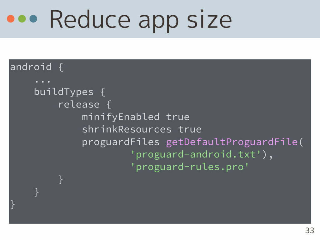 Reduce app size android { ... buildTypes { rele...
