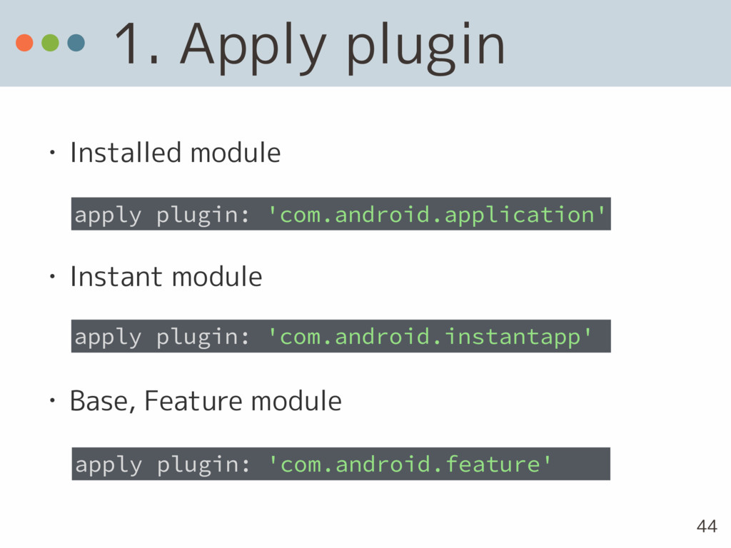 1. Apply plugin • Installed module apply plugin...