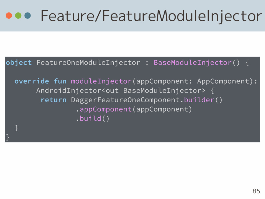 Feature/FeatureModuleInjector 85 object Feature...
