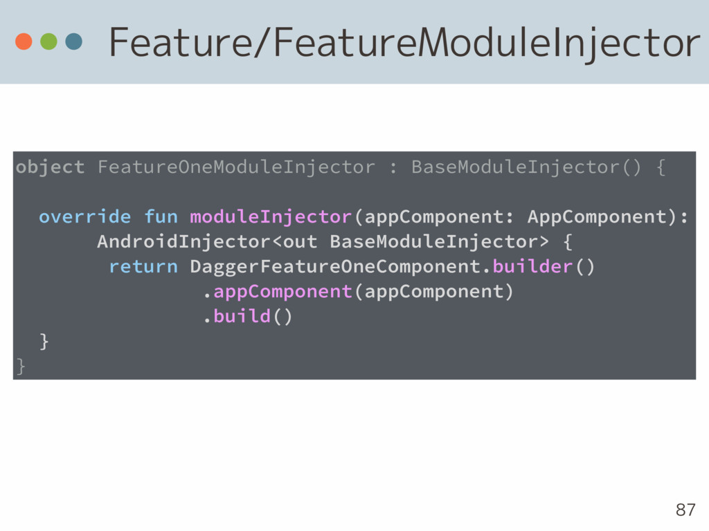 Feature/FeatureModuleInjector 87 object Feature...