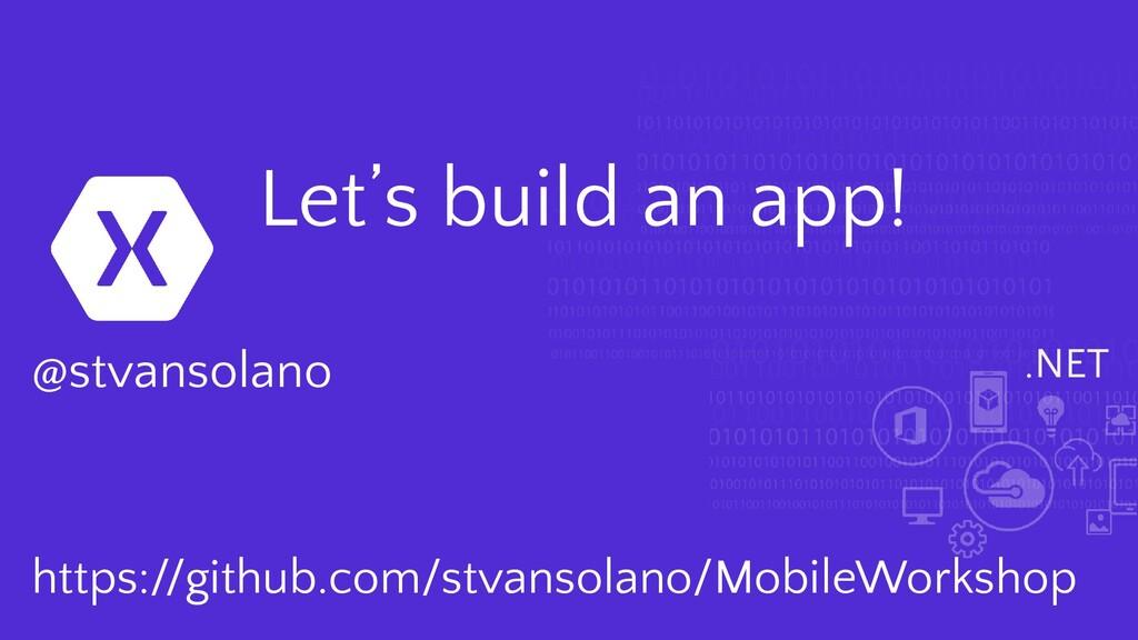 .NET Let's build an app! @stvansolano https://g...